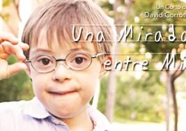 """""""Una mirada entre mil"""", un cortometraje para romper clichés del síndrome Down"""