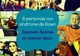 8 Personas con síndrome de Down, haciendo historia de manera típica