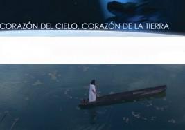 Corazón del Cielo, Corazón de la Tierra – documental