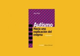 Libro: Autismo hacia una explicación del enigma