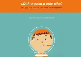 Libro: ¿Qué le pasa a este niño?, un libro sobre los niños con discapacidad