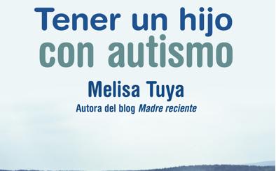 Libro: 'Tener un hijo con autismo', el autismo con los pies en la tierra y el corazón en vuelo